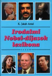 K. Jakab Antal - Irodalmi Nobel-díjasok lexikona