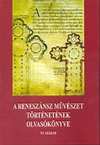 Hajnóczi Gábor  (Szerk.) - A reneszánsz művészet történetének olvasókönyve