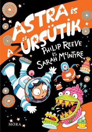 Sarah Mcintyre - Philip Reeve - Astra �s az �rs�tik