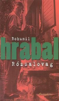 Bohumil Hrabal - Rózsalovag