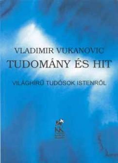 Vladimir Vukanovic - Tudomány és hit