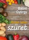 Dr. Bálint György - Minden héten szüret