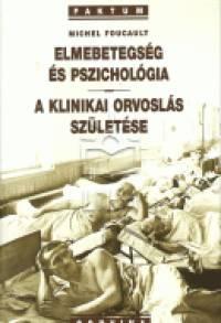 Michel Foucault - Elmebetegség és pszichológia