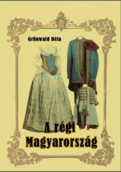 Grünwald Béla - A régi Magyarország