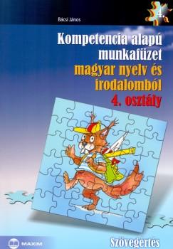 B�csi J�nos - Kompetencia alap� munkaf�zet magyar nyelv �s irodalomb�l 4. oszt�ly