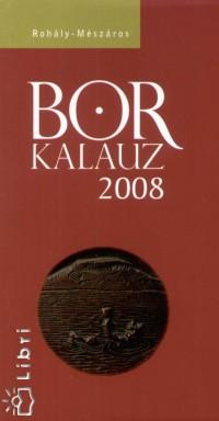 Dr. Mészáros Gabriella  (Szerk.) - Dr. Rohály Gábor  (Szerk.) - Borkalauz 2008