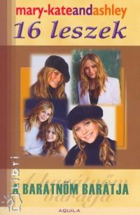 Ashley Olsen - Mary-Kate Olsen - 16 leszek - A barátnőm barátja