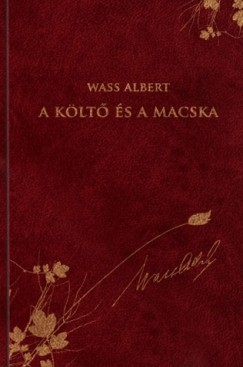 Wass Albert - Nagy Pál  (Szerk.) - A költő és a macska