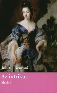 Juliette Benzoni - Az intrikus