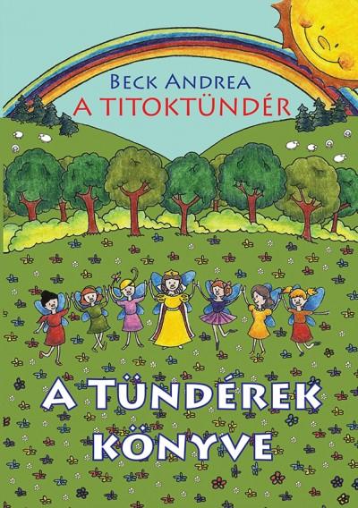 Beck Andrea - A Titoktündér - A Tündérek Könyve