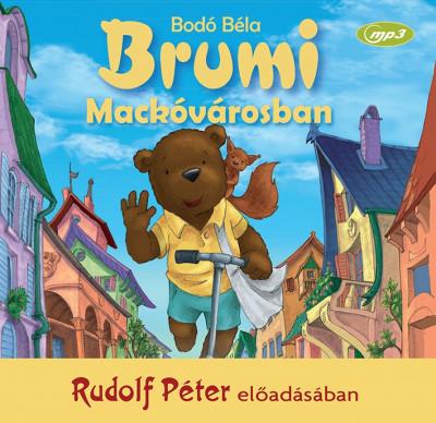 Bodó Béla - Rudolf Péter - Brumi Mackóvárosban - Hangoskönyv