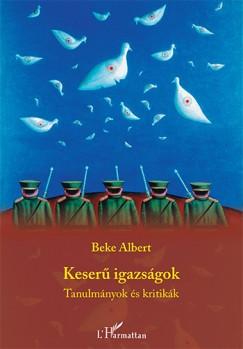 Beke Albert - Keserű igazságok