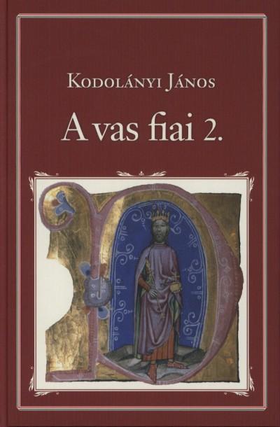 Kodolányi János - A vas fiai 2.
