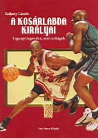 Báthory László - A kosárlabda királyai