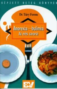 Túry Ferenc - Anorexia - Bulímia