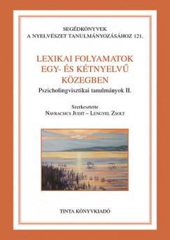 Lengyel Zsolt  (Szerk.) - Dr. Navracsics Judit  (Szerk.) - Lexikai folyamatok egy- és kétnyelvű közegben