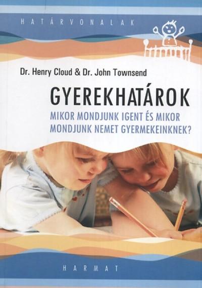 Dr. Henry Cloud - Dr. John Townsend - Gyerekhatárok