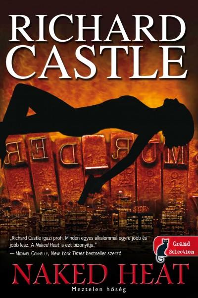 Richard Castle - Naked Heat - Meztelen hőség