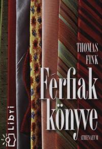 Thomas Fink - Férfiak könyve