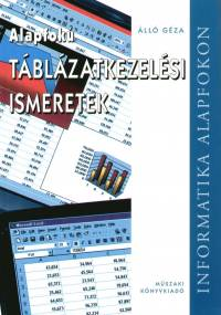 Dr. Álló Géza - Alapfokú táblázatkezelési ismeretek