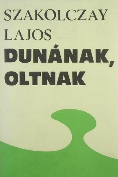 Szakolczay Lajos - Dunának, Oltnak