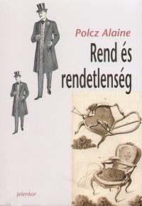 Polcz Alaine - Rend és rendetlenség
