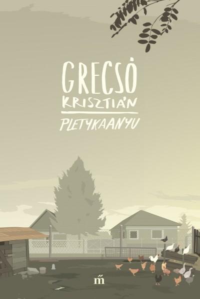 Grecsó Krisztián - Pletykaanyu