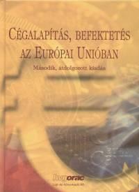 Bárdos Péter  (Szerk.) - Gabriel Lansky  (Szerk.) - Cégalapítás, befektetés az Európai Unióban