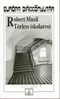 Robert Musil - Törless iskolaévei
