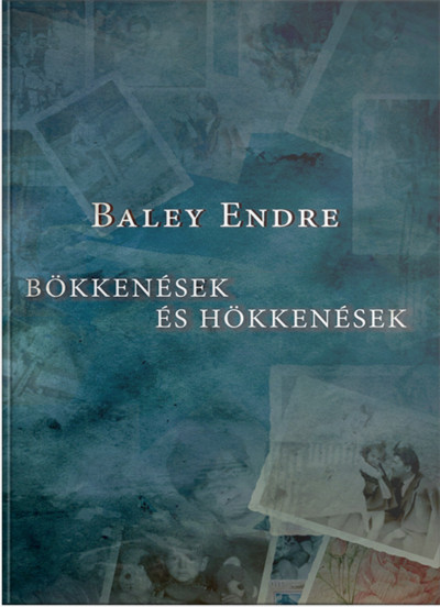 Baley Endre - Bökkenések és hökkenések
