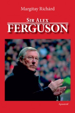 Margitay Richárd - Sir Alex Ferguson
