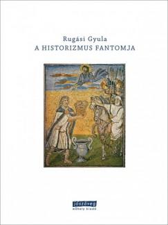 Rugási Gyula - A historizmus fantomja