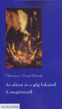 Clairvaux-I Szent Bernát - Az alázat és a gőg fokairól