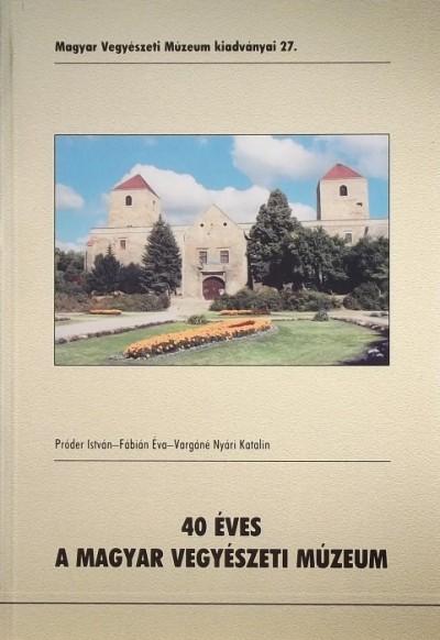 Fábián Éva - 40 éves a Magyar Vegyészeti Múzeum