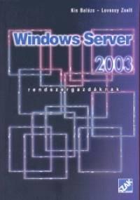 Kis Balázs - Lovassy Zsolt - Windows Server 2003 rendszergazdáknak