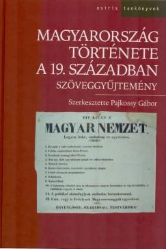 Pajkossy G�bor (Szerk.) - Magyarorsz�g t�rt�nete a 19. sz�zadban