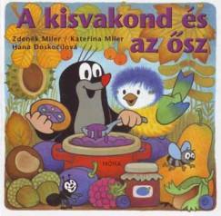 Zdenek Miler - Katerina Miler - A kisvakond és az ősz