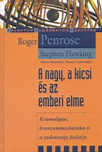 Stephen W. Hawking - Roger Penrose - A nagy, a kicsi és az emberi elme