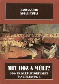 Hamza Gábor - Nótári Tamás - Mit hoz a múlt?