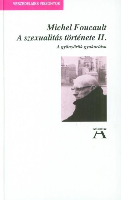 Michel Foucault - A szexualitás története II.