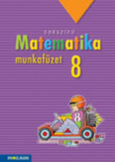 Konfár László - Kozmáné Jakab Ágnes - Pintér Klára - Sokszínű matematika munkafüzet 8. osztály