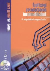 Benke Gabriella  (Összeáll.) - Érettségi feladatsorok informatikából