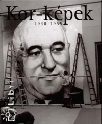 Féner Tamás  (Szerk.) - Kor-képek 1948-1955