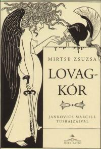 Mirtse Zsuzsa - Lovagkór