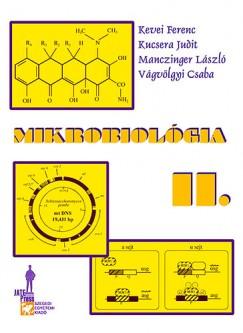 Kevei Ferenc - Kucsera Judit - Manczinger László - Vágvölgyi Csaba - Mikrobiológia II