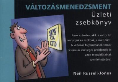 RUSSELL-JONES, NEIL - VÁLTOZÁSMENEDZSMENT (ÜZLETI ZSEBKÖNYV) - (AKCIÓS)