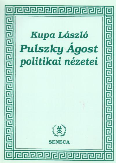 Kupa László - Pulszky Ágost politikai nézetei