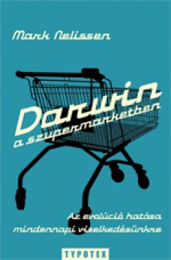 Mark Nelissen - Darwin a szupermarketben