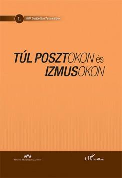 Falusi Márton  (Szerk.) - Kocsis Miklós  (Szerk.) - Kucsera Tamás Gergely  (Szerk.) - Túl posztokon és izmusokon