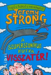 Jeremy Strong - A szuperszonikus kutya visszatér!